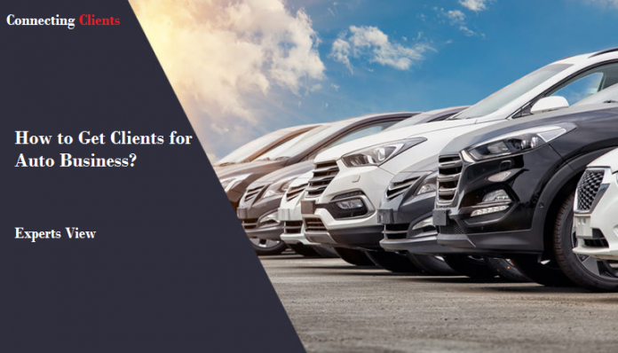 How to get Clienst for Auto Business
